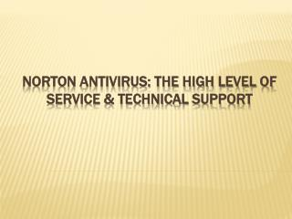 Norton Antivirus: The High Level of Service & Technical Support