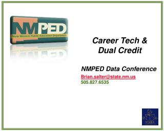 Career Tech  Dual Credit NMPED Data Conference