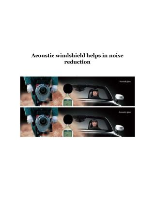 Acoustic windshield helps in noise reduction