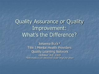 Quality Assurance or Quality Improvement: What s the Difference