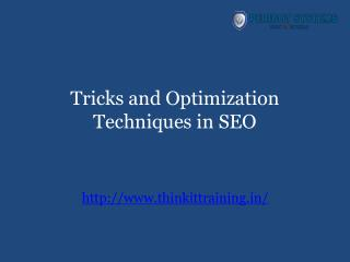 Tricks and Optimization Techniques in SEO