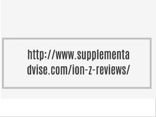 http://www.supplementadvise.com/ion-z-reviews/