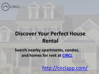 Discover Your Perfect House Rental - CIRCL