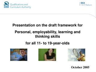 Presentation on the draft framework for Personal, employability, learning and thinking skills  for all 11- to 19-year-ol