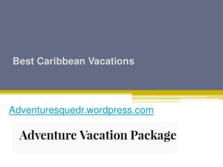 Best Caribbean Vacations - Adventuresque.com