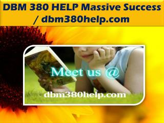 DBM 380 HELP Massive Success / dbm380help.com