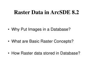 Raster Data in ArcSDE 8.2
