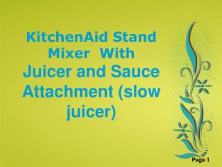Stand Mixer With slow juicer Attachment