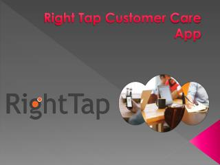 Search customer care on one click: Righttap
