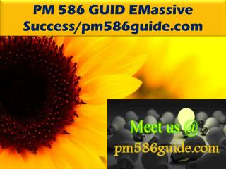 PM 586 GUIDE EMassive Success/pm586guide.com