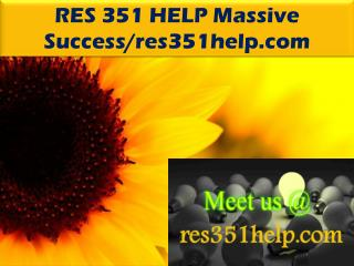 RES 351 HELP Massive Success/res351help.com