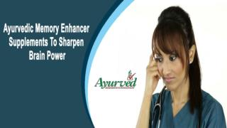 Ayurvedic Memory Enhancer Supplements To Sharpen Brain Power