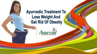 Ayurvedic Treatment To Lose Weight And Get Rid Of Obesity