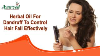 Herbal Oil For Dandruff To Control Hair Fall Effectively