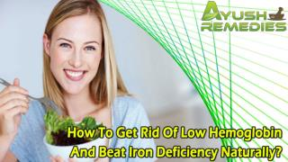 How To Get Rid Of Low Hemoglobin And Beat Iron Deficiency Naturally?