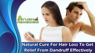 Natural Cure For Hair Loss To Get Relief From Dandruff Effectively