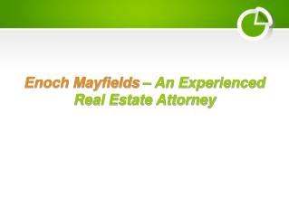 Enoch Mayfields – An Experienced Real Estate Attorney