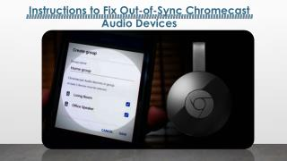 Call 1-844-305-0087 Help Chromecast Audio to Sync Better