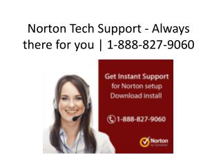 Norton Tech Support - Always there for you | 1-888-827-9060