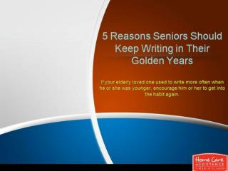 5 Reasons Seniors Should Keep Writing in Their Golden Years