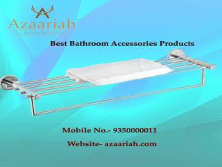 Azaariah, Worldwide Manufacturer & Exporter of Bathroom Accessories