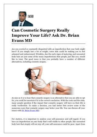 Can Cosmetic Surgery Really Improve Your Life? Ask Dr. Brian Evans MD