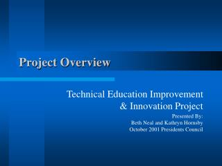 Project Overview Technical Education Improvement