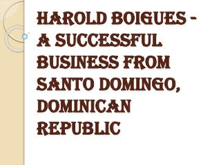 Harold Boigues - A successful Businessman