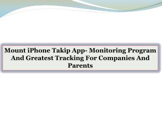 Mount iPhone Takip App- Monitoring Program And Greatest Tracking For Companies And Parents