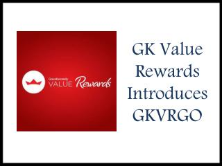 GK Value Rewards Introduces GKVRGO