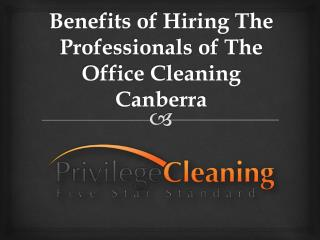 Benefits of Hiring The Professionals of The Office Cleaning Canberra