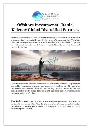 Offshore Investments - Daniel Kalenov Global Diversified Partners