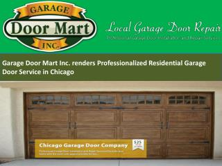 Garage Door Mart Inc. renders Professionalized Residential Garage Door Service in Chicago