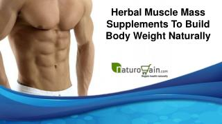 Herbal Muscle Mass Supplements To Build Body Weight Naturally
