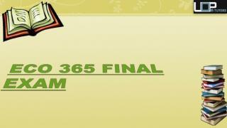 ECO 365 final exam Questions |  UOP ECO 365 Final Exam - UOP E Tutors