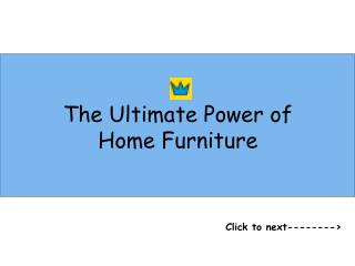 The Ultimate Power of Home Furniture