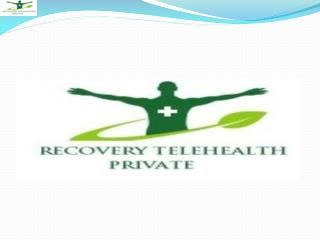 Recovery Telehealth Private's Telehealth Recovery by Electronic Virtual
