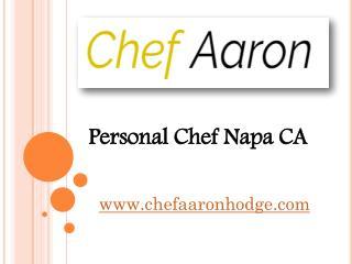 Personal Chef Napa CA - www.chefaaronhodge.com