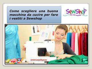 Come scegliere una buona macchina da cucire per fare i vestiti