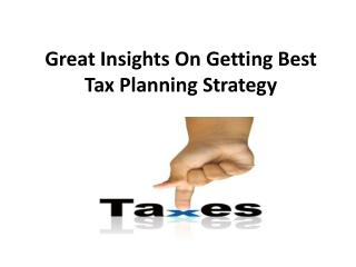 Great Insights On Getting Best Tax Planning Strategy
