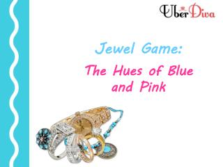 Jewel Game: The Hues Of Blue And Pink