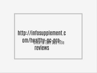 http://infosupplement.com/healthy-gc-pro-reviews