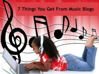 7 Things You Get From Music Blogs