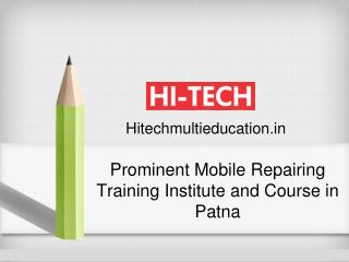 Prominent Mobile Repairing Training Institute and Course in Patna
