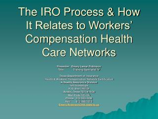 The IRO Process  How It Relates to Workers  Compensation Health Care Networks
