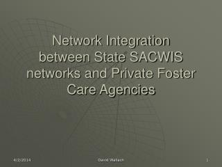 Network Integration between State SACWIS networks and Private Foster Care Agencies