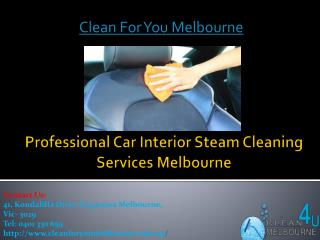 Professional Car Interior Steam Cleaning Services Melbourne | Clean For You