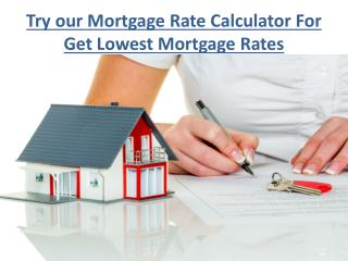 If you Want Second Mortgage Check lowest current mortgage interest rates.pptx
