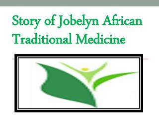 Story of Jobelyn African Traditional Medicine