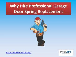 Why Hire Professional Garage Door Spring Replacement